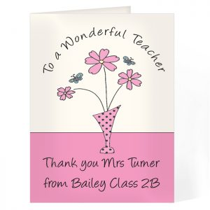 Wonderful Teacher Thank You Card - Perfectly Personalised for Lady Teachers.