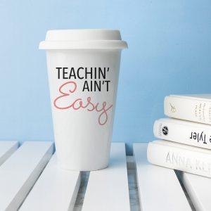 Personalised It Ain't Easy Travel Mug - For Teachers